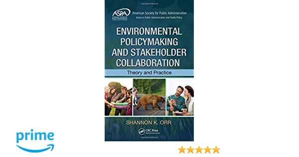Environmental Policymaking and Stakeholder Collaboration: Theory and Practice