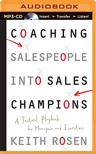 Coaching Salespeople into Sales Champions: A Tactical Playbook for Managers and Executives by Brilliance Audio