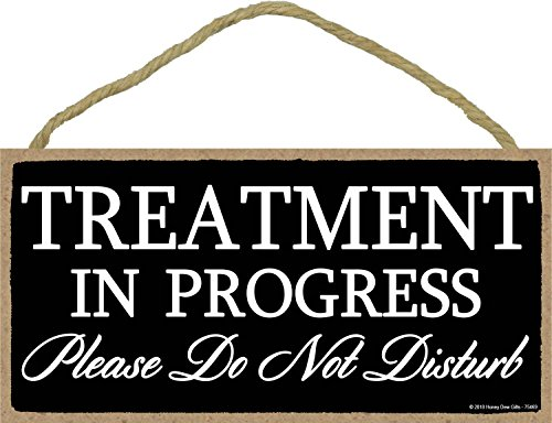 Honey Dew Gifts Treatment in Progress Please Do Not Disturb - 5 x 10 inch Hanging Door Sign for Office or Salon Use]()