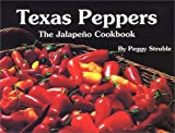 Texas Peppers: The Jalapeno Cookbook (Flavors of Home)