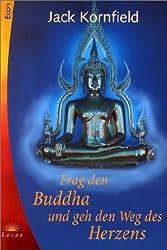 Frag den Buddha und geh den Weg des Herzens (Livre en allemand)