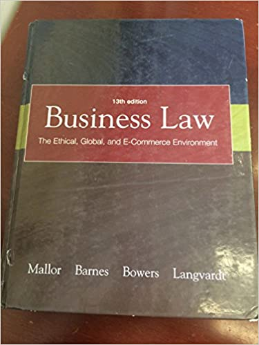 Business law : the ethical, global, and e-commerce environment