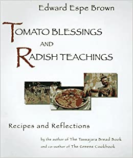 Tomato Blessings and Radish Teachings Recipes