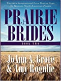 Prairie Brides, JoAnn A. Grote and Amy Rognlie, 0786279796