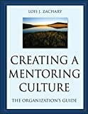 Creating a Mentoring Culture: The Organization's Guide