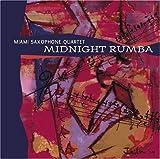 Midnight Rumba by Miami Saxophone Quartet (2005-01-01)