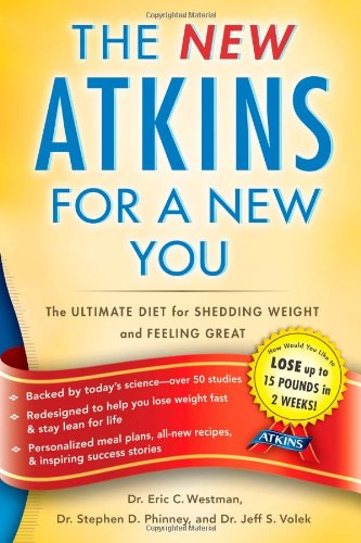 New Atkins for a New You: The Ultimate Diet for Shedding Weight and Feeling Great.