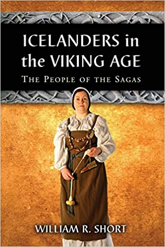 Amazon Com Icelanders In The Viking Age The People Of The Sagas 9780786447275 Short William R Books