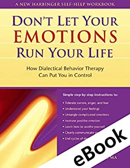 Dont let your emotions run your life how dialectical behavior dont let your emotions run your life how dialectical behavior therapy can put fandeluxe Image collections