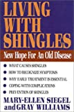 Living with Shingles, Mary-Ellen Siegel and William Gray, 0871318288