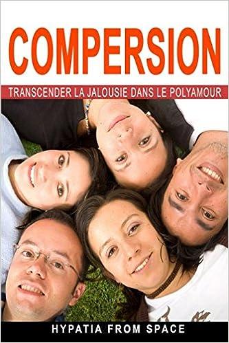 Amazon.com: Compersion: Transcender la jalousie dans le polyamour ...