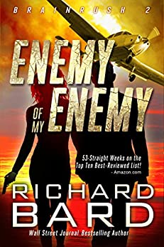 The Enemy of My Enemy (Brainrush Series Book 2) by [Bard, Richard]