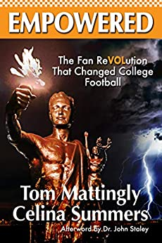 Empowered: The Fan ReVOLution That Changed College Football by [Summers, Celina, Mattingly, Tom]