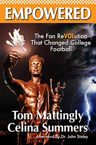 A must read for any college football fan! Empowered: The Fan ReVOLution That Changed College Football by Celina Summers and Tom Mattingly