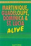 Martinique, Guadeloupe, Dominica and St.Lucia Alive (Alive Guides)