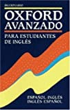 img - for Diccionario Oxford Avanzado Para Estudiantes De Ingles: Espanol-Ingles/Ingles-Espanol (Spanish Edition) book / textbook / text book