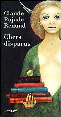 Chers disparus par Pujade-Renaud