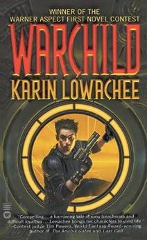 Warchild by [Lowachee, Karin]