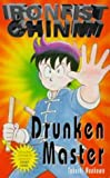 img - for Drunken Master (Ironfist Chinmi - Kung Fu Boy) book / textbook / text book