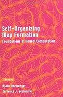 Self-Organizing Map Formation: Foundations of Neural Computation (Computational Neuroscience)