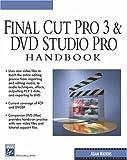 Final Cut Pro 3 and DVD Studio Pro Handbook (Digital Filmmaking Series)