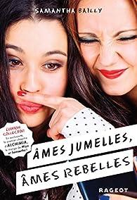 Âmes jumelles, âmes rebelles par Samantha Bailly