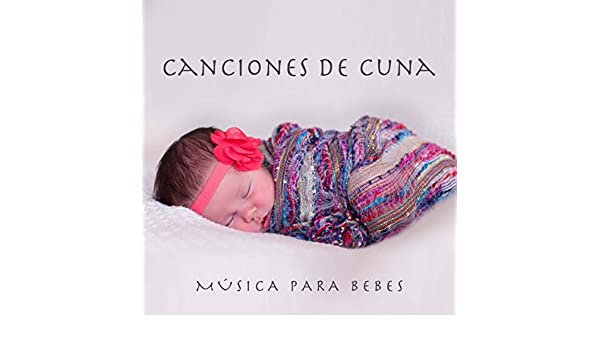 Canciones de Cuna - Musica para Bebes by Bath Time Baby Music Lullabies & Canciones De Cuna & Qi Gong Academy on Amazon Music - Amazon.com