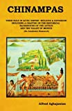 Chinampas: Their Role in Aztec Empire - Building and Expansion, Including a Chapter on the Historical Background of the Aztecs and the Valley of Mexico. (an Academic Research), Alfred Aghajanian, 1451586019