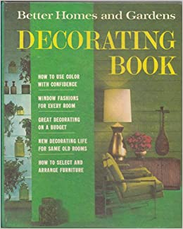 Better Homes And Gardens Decorating Book 1968: Better Homes And Gardens:  Amazon.com: Books