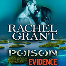 Poison Evidence: Evidence Series, Book 7 Audiobook by Rachel Grant Narrated by Nicol Zanzarella