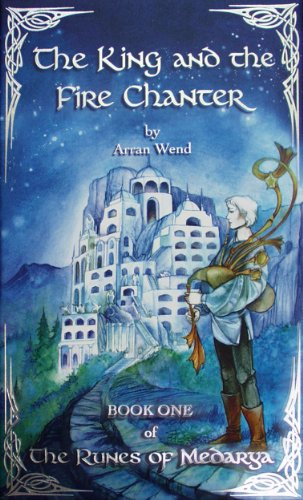 The King and the Fire Chanter: Book One of The Runes of Medarya
