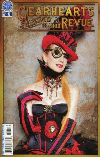 Gearhearts: Steampunk Glamor Revue #6 Comic Book - Antarctic -