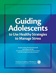 Guiding Adolescents to Use Healthy Strategies to Manage Stress