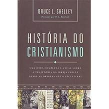 História do cristianismo: Uma obra completa e atual sobre a trajetória da igreja cristã desde as origens até o século XXI