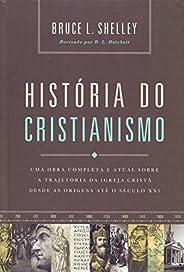 História do cristianismo: Uma obra completa e atual sobre a trajetória da igreja cristã desde as origens até o