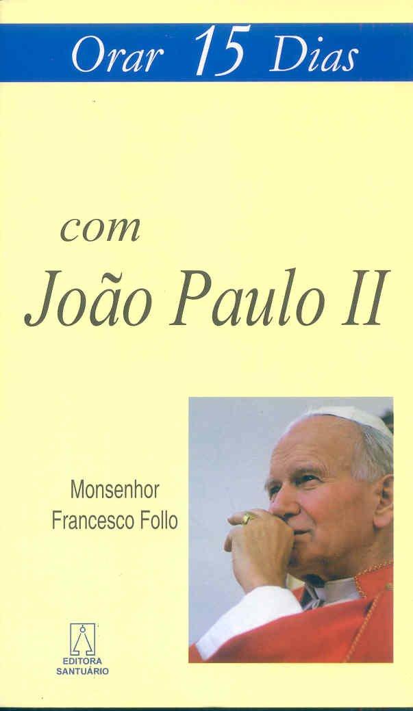 Orar 15 Dias com Joao Paulo Ii pdf