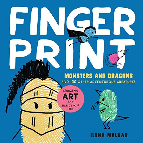 Fingerprint Art (Fingerprint Monsters and Dragons: and 100 Other Adventurous Creatures (Fingerprint Art))