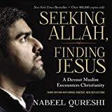 Seeking Allah, Finding Jesus: Third Edition with Bonus Content, New Reflections