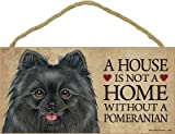 (SJT63992) A house is not a home without a Pomeranian (Black) wood sign plaque 5