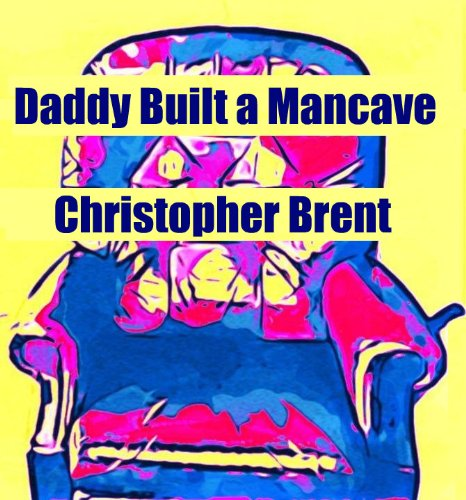 daddy-built-a-mancave-the-mancave-series-book-2
