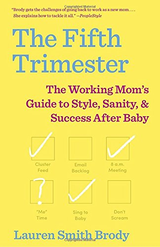 Ebook download the fifth trimester the working mom s guide to get out of the house beauty routine how to turn your commute into a minitherapy session your daycare tour or nanny interview totally decoded malvernweather Choice Image