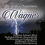Richard Wagner: Die großen Ouvertüren / Great Overture's