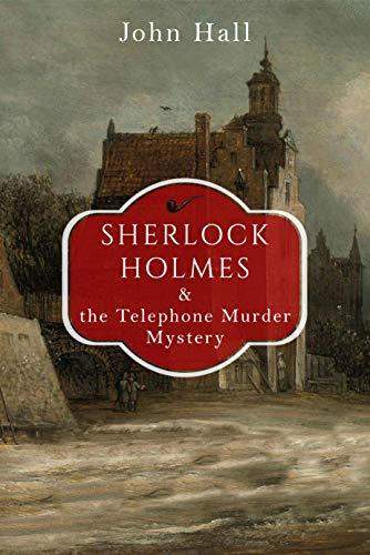 Sherlock Holmes and the Telephone Murder Mystery (A Sherlock Mystery Book -