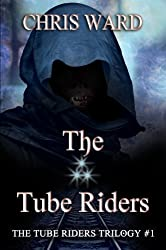 The Tube Riders: The Tube Riders Trilogy #1