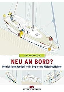Knoten, Manöver... Die Perfekte Crew Segel-Handbuch für Anfänger und Mitsegler