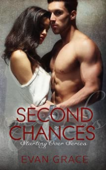 Second Chances (Starting Over Series Book 2) by [Grace, Evan]