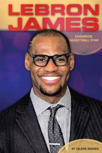 Lebron James: Champion Basketball Star (Contemporary Lives)