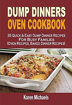 Dump dinners oven cookbook 35 quick easy dump dinner Easy dinner recipes for family of 6