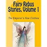 THE EMPEROR'S NEW CLOTHES (Fairy Rebus Stories Book 1)