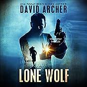 Lone Wolf: A Noah Wolf Thriller, Book 2 | David Archer